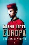 Grand Hotel Europa - Ilja Leonard Pfeijfer